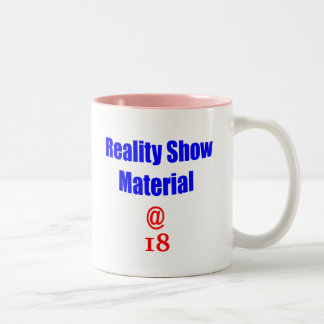 18 Reality Show Material Two-Tone Coffee Mug