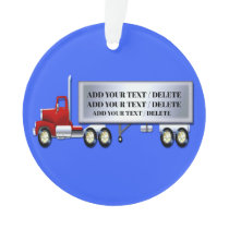 18 Wheeler - Semi Trailer - Truck Ornament