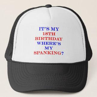 18 Where's my spanking? Trucker Hat