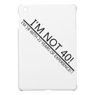 18 with 22 Years of Experience! iPad Mini Cover