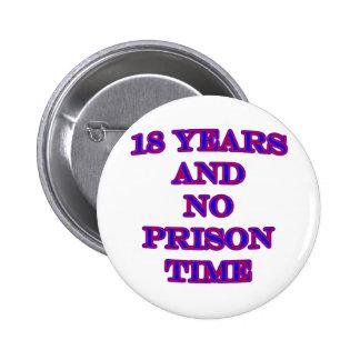 18 y ninguna hora de prisión pin