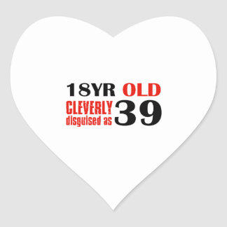18 year old cleverly disguised as 39 heart sticker