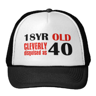 18 year old cleverly disguised as 40 trucker hat