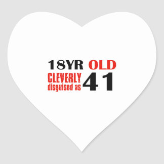 18 year old cleverly disguised as 41 heart sticker