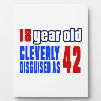 18 year old cleverly disguised as 42 plaque
