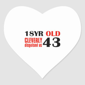 18 year old cleverly disguised as 43 heart sticker
