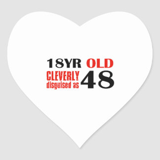 18 year old cleverly disguised as 48 heart sticker