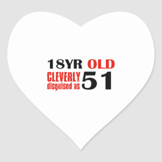 18 year old cleverly disguised as 51 heart sticker