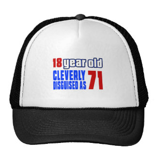 18 year old cleverly disguised as 71 trucker hat
