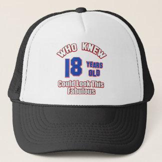 18 year old look fabulous trucker hat