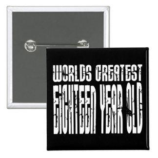18th Birthday 18 Worlds Greatest Eighteen Year Old Button
