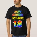 [ Thumbnail: 18th Birthday — Bold, Fun, Rainbow 18, Custom Name T-Shirt ]