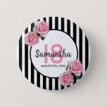 """18th birthday pink roses black white stripes button<br><div class=""""desc"""">Classic slim black and white vertical stripes as background. With girly, feminine and romantic pink roses as decoration. A white and black frame on front with template for age, name and date. Age number 18 in pink, name and date in black. The name is written with a hand-lettered style script....</div>"""