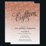 """18th Birthday Rose Gold Glitter Invitation<br><div class=""""desc"""">This trendy rose gold ombre glitter birthday party invitation features faux rose gold sparkly glitter and a fancy script typography heading.  Add your custom text using the template form.  Additional options for text and layout are available if you choose to customize further.</div>"""
