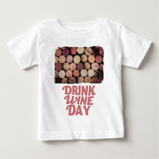 18th February - Drink Wine Day Baby T-Shirt