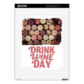 18th February - Drink Wine Day iPad 2 Skins