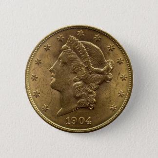 1904 Twenty Dollar Coin front (heads) or $20 money Pinback Button