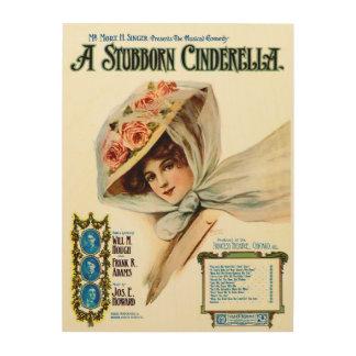 1909 Musical Comedy Stubborn Cinderella Wood Wall Decor