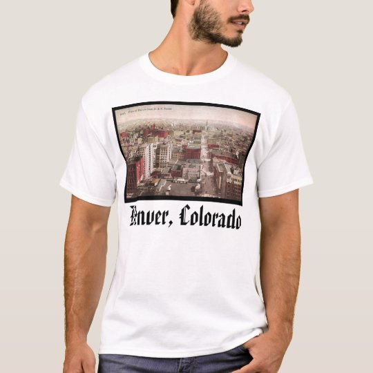 1910's View of Denver, CO from The D & F Tower T-Shirt