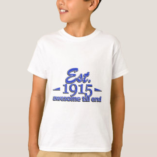 1915 birthday designs T-Shirt