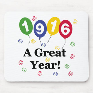 1916 A Great Year Birthday Mouse Pad