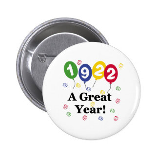 1922 A Great Year Birthday Button
