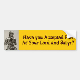 1929-2w.JPG, Have you Accepted PanAs Your Lord ... Bumper Sticker