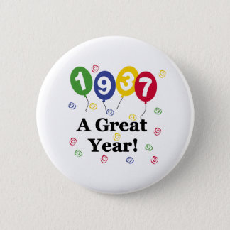 1937 A Great Year Birthday Pinback Button
