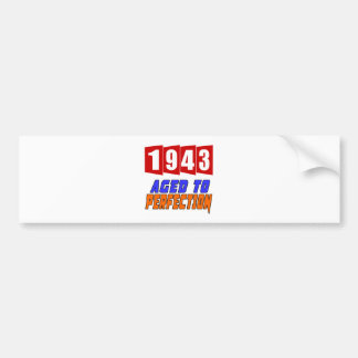 1943 Aged To Perfection Car Bumper Sticker