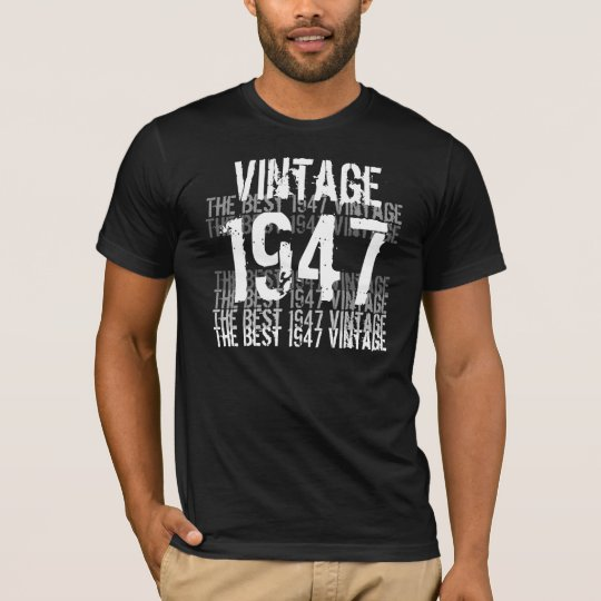 1947 Birthday Year - The Best 1947 Vintage T-Shirt
