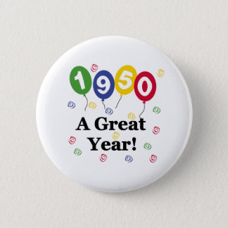 1950 A Great Year Birthday Button