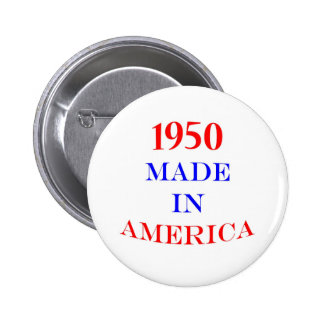 1950 Made in America 2 Inch Round Button