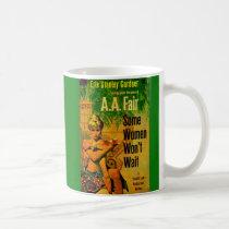 1953 pulp novel cover Some Women Won't Wait Coffee Mug