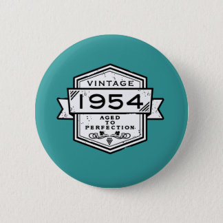 1954 Aged To Perfection Pinback Button