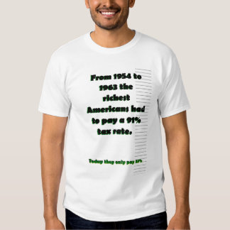 1954 to 1963 richest americans paid 91% tax rate tee shirt