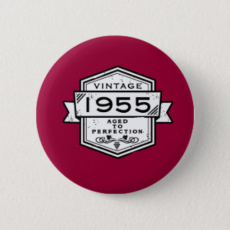 1955 Aged To Perfection Pinback Button