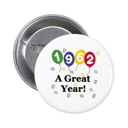 1962 A Great Year Birthday Buttons