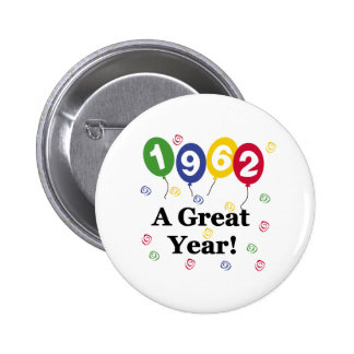 1962 A Great Year Birthday Pinback Button