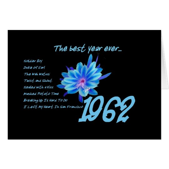 1962 Birthday - The Best Year Ever with Hit Songs Card