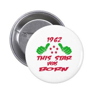 1962 esta estrella nació pin redondo 5 cm