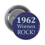 1962 Women Rock, 50th Birthday Pinback Button