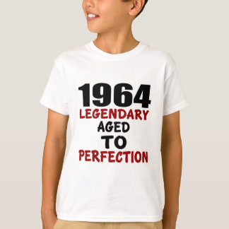 1964 LEGENDARY AGED TO PERFECTION T-Shirt