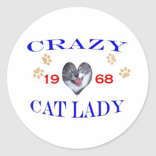 1968 Crazy Cat Lady Round Sticker
