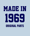 """1969: """"Made in 1969, Original Parts"""" t-shirt"""