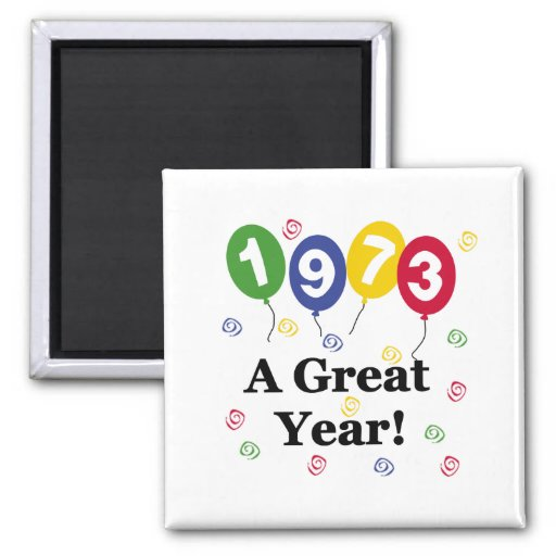 1973 A Great Year Birthday Fridge Magnets