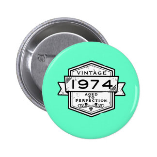 1974 Aged To Perfection Buttons