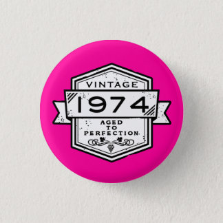 1974 Aged To Perfection Pinback Button