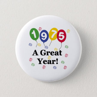 1975 A Great Year Birthday Button