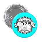 1975 Aged To Perfection 1 Inch Round Button