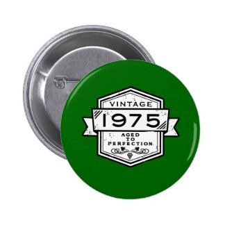1975 Aged To Perfection 2 Inch Round Button
